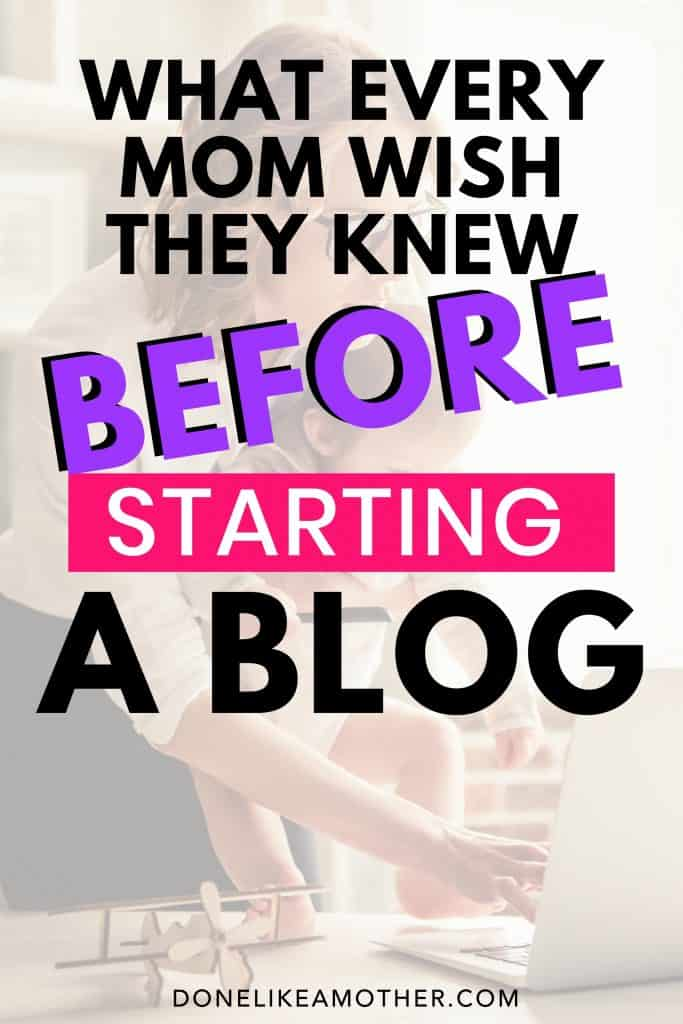 What every mom wish they knew before starting a blog on DoneLikeAMother.com